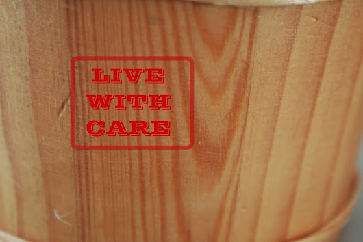 live with care.