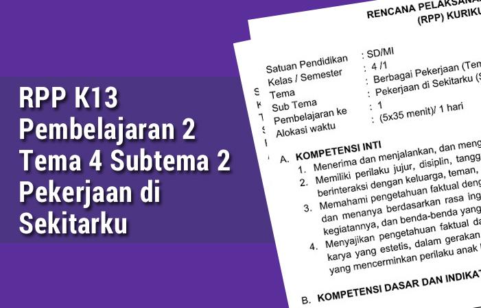 RPP K13 Pembelajaran 2 Tema 4 Subtema 2 Pekerjaan di Sekitarku