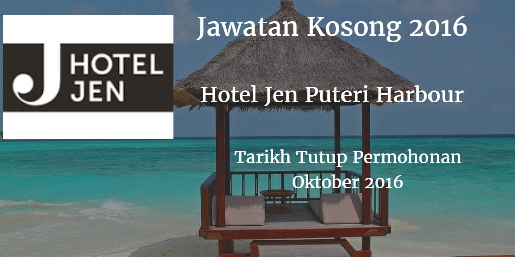 Jawatan Kosong Hotel Jen Puteri Harbour Oktober 2016