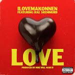 iLoveMakonnen - Love (feat. Rae Sremmurd) - Single Cover