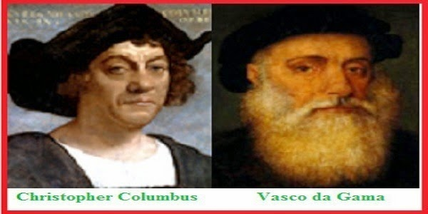 Christopher Columbus and Vasco da Gama