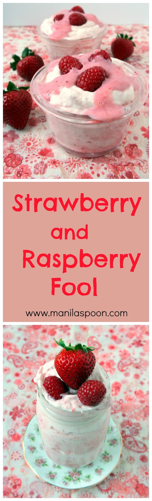 A yummy, quick and super-easy way to enjoy summer berries! Puree the berry or fruit of choice, fold into the sweetened whipped cream and voila - a fruity-licious and creamy Strawberry and Raspberry Fool that everyone will love! #strawberryfool #raspberryfool #englishdessert #summer