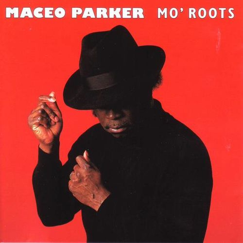 Mo' Roots Maceo Parker La Muzic de Lady