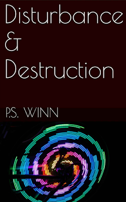 Disturbance & Destruction, P.S. Winn, book review, science fiction, post apocalyptic