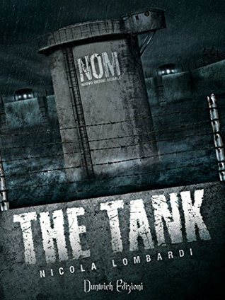 The Tank (La Cisterna), by Nicola Lombardi