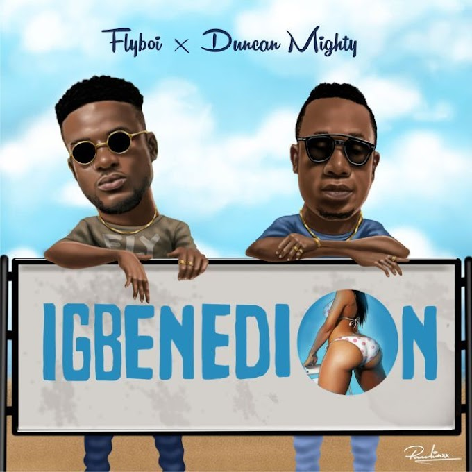 [Mp3 Download] Flyboi - Igbenedion X Duncan Mighty