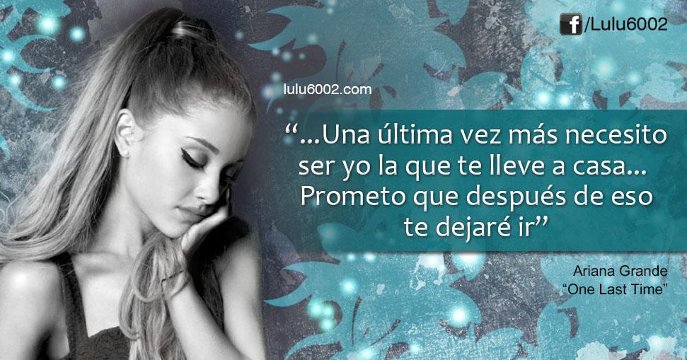 Ariana Grande  One Last Time Frases  Lulu6002
