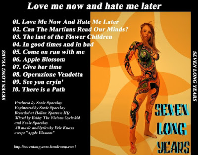 SEVEN LONG YEARS - Love me now and hate me later 2