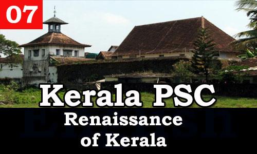 Kerala PSC - Facts about Renaissance of Kerala - 07