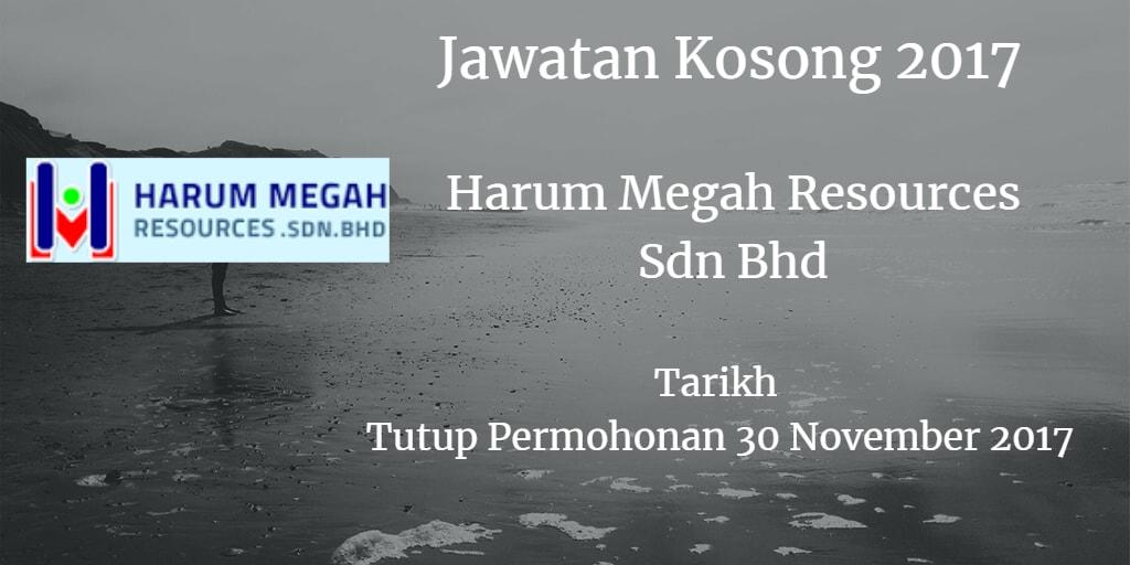 Jawatan Kosong HARUM MEGAH RESOURCES SDN.BHD. November 2017