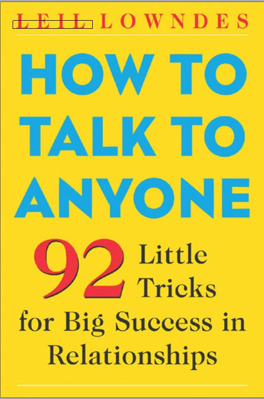 alt='HOW TO TALK TO ANYONE  92 LITTLE TRICKS FOR BIG SUCCESS IN RELATIONSHIPS BY LEIL LOWNDES