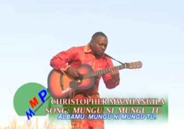 Christopher Mwahangila-Mungu Ni Mungu Tu