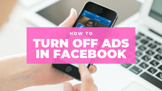 Turn Off Ads In Facebook<br/>