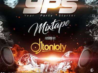 DOWNLOAD MIXTAPE: DJ Tonioly – Year Party Starter Mix (YPS MIX 2019)