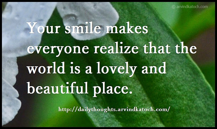 Your Smile Makes Everyone Realize Best Thought And Quote Of Day