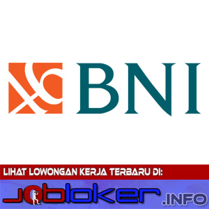 Informasi Lowongan Kerja Bank Negara Indonesia (BNI) di Sumatera, Kalimantan, NTB, NTT dan lain-lain