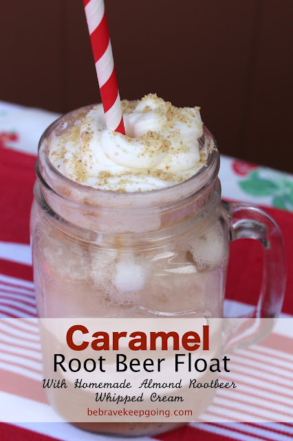 Be Brave, Keep Going: Caramel Root Beer Float Recipe