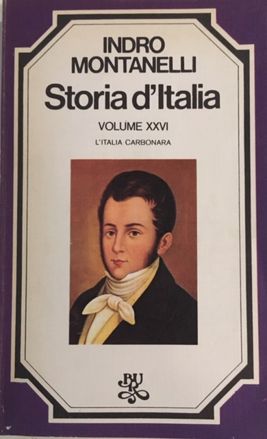 Indro Montanelli - Storia d'Italia. Volume XXVI. L'Italia carbonara. Anno 1976. Rizzoli - Editore, Milano