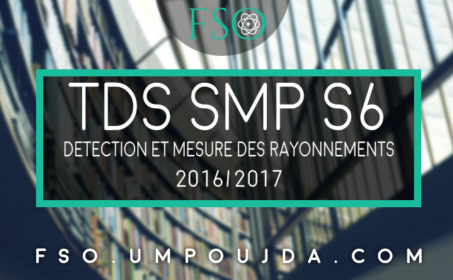 SMP S6 : TDs Détection et mesure des rayonnements