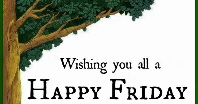 Daveswordsofwisdom Com Wishing You All A Happy Friday