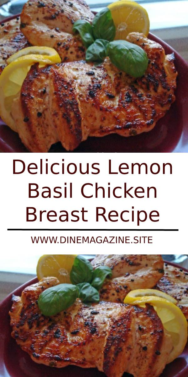 Delicious Lemon Basil Chicken Breast Recipe #lemon #basil #chicken #chickenbreast #dinner #maindish #dish