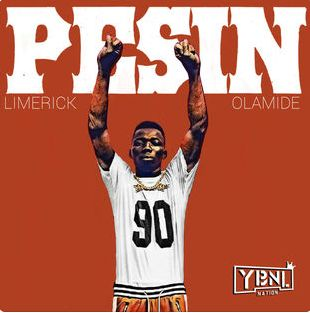 YBNL new signee – Limerick drops his first track under the imprint labelled – Pesin featuring baddo himself – Olamide.