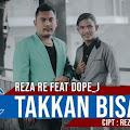 Lirik Lagu Takkan Bisa - Reza RE ft Dope J