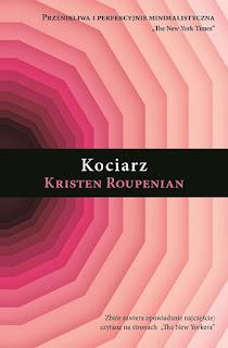 """Kristen Roupenian """"Kociarz"""" odczytany dwa miliony razy na stronie """"New Yorkera"""". Firalowy fenomen literacki! Wydawnictwo Muza."""