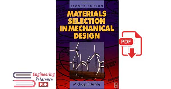 Materials Selection in Mechanical Design, Second Edition by Michael F. Ashby