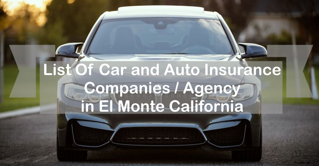 Usa Auto Insurance >> List Of Car And Auto Insurance Companies Agency In El Monte