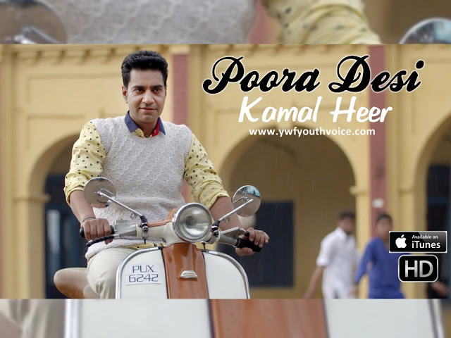 Poora Desi - Kamal Heer (2016) HD Punjabi Song, Download Poora Desi - Kamal Heer Full Clean HD Highquality Cover Wallpaper AlbumArt 720p, 1080p Video Song 320 Kbps MP3 VBR CBR or Original iTunes M4A Flac CD RIP