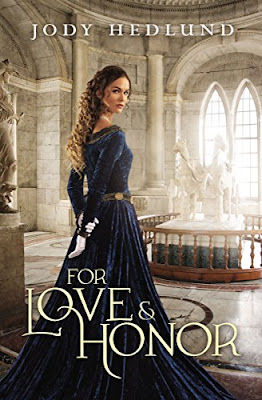 Book Review: For Love and Honor, by Jody Hedlund, 5 stars