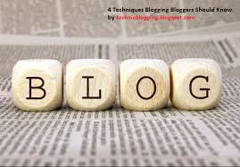 4 Techniques Blogging Bloggers Should Know