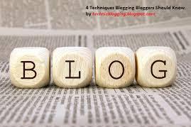 4 Techniques Blogging Bloggers Should Know