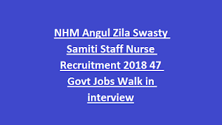 NHM Angul Zila Swasty Samiti Staff Nurse Recruitment 2018 47 Govt Jobs Walk in interview