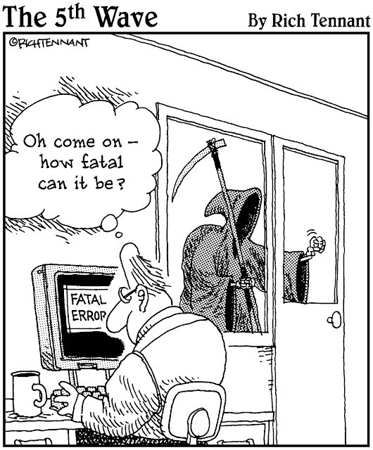 Fatal Error - Oh come on - how fatal can it be?
