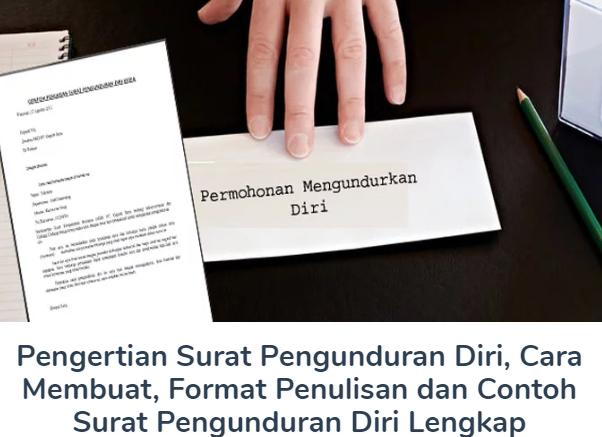 Membahas Materi Pengertian Surat Pengunduran Diri Beserta Cara Membuat, Format Penulisan dan Contoh Surat Pengunduran Diri Lengkap