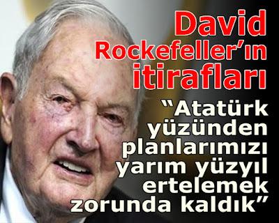 David Rockefeller, itiraf, Atatürk, Mustafa Kemal, Adnan menderes, özal, türkiye, israil, yakup, jakop, davut, türkler, yahudiler, abd