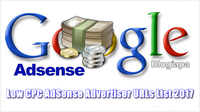 Low-CPC-Adsense-Advertiser-URLs-List-2017-Blogiapa
