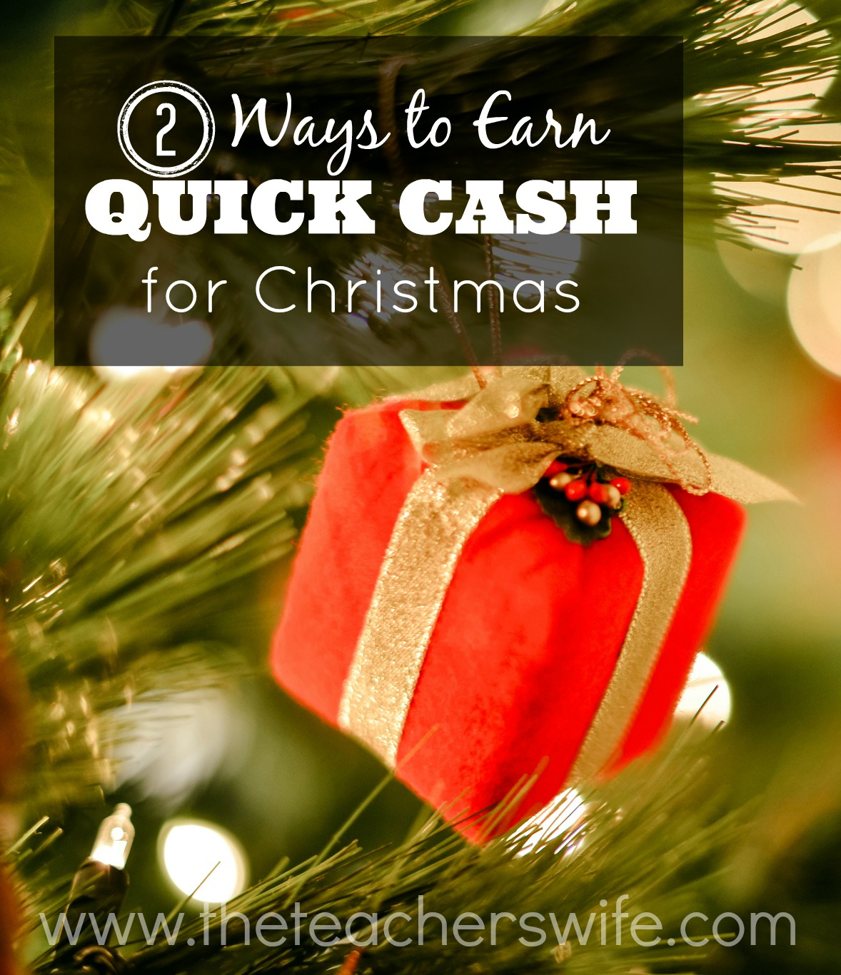 ways to earn money quick 2 ways to earn quick cash for christmas the teacher s wife 2487