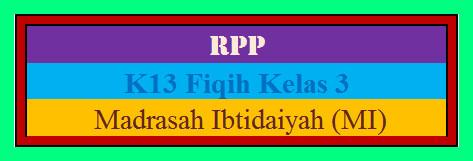 RPP Fiqih Kelas 3 MI Kurikulum 2013