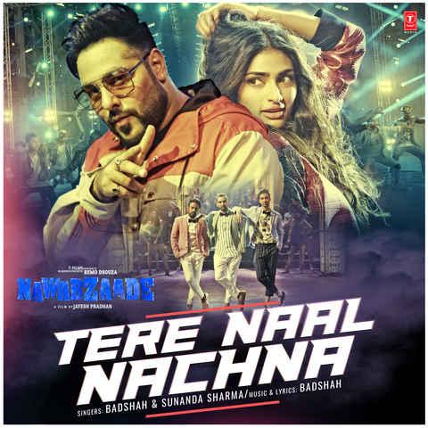 Tere Naal Nachna - Nawabzaade (2018)