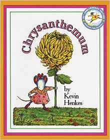 https://www.amazon.com/Chrysanthemum-Kevin-Henkes/dp/0688147321/ref=sr_1_1?s=books&ie=UTF8&qid=1466979126&sr=1-1&keywords=chrysanthemum