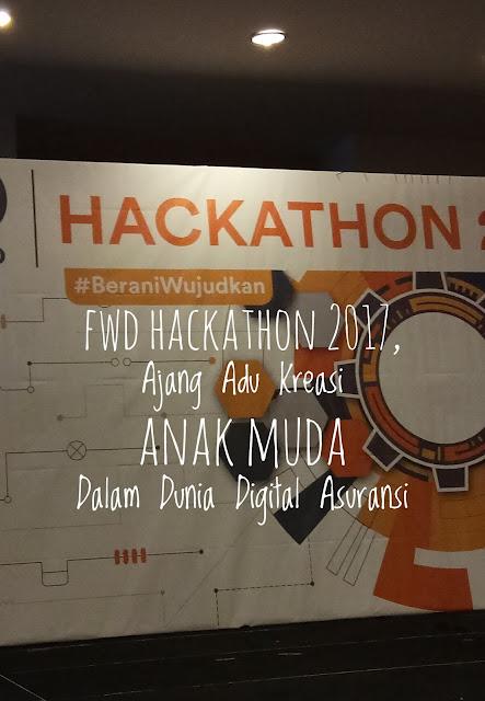 FWD Hackathon 2017, Ajang Adu Kreasi Anak Muda Dalam Dunia Digital Asuransi