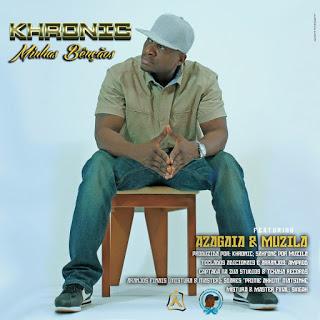 AUDIO: Khronic - Minhas Bencaos feat. Azagaia & Muzila