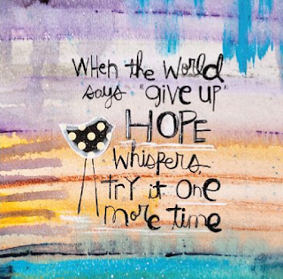 quote about hope, believing in the light at the end of the tunnel, that change is possible, don't give up