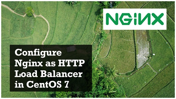 Configure Nginx as HTTP Load Balancer in CentOS 7