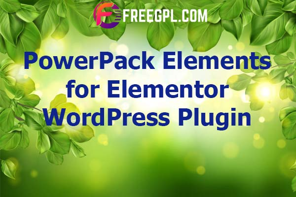 PowerPack Elements for Elementor Nulled Download Free