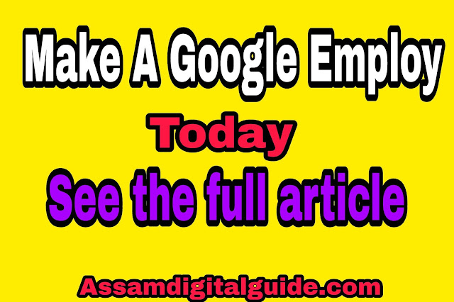 How to become a google Employ and make money in asssm