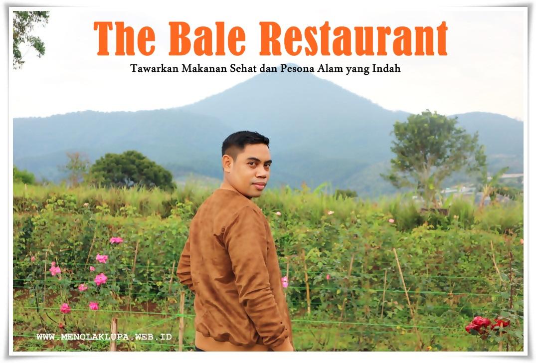 The Bale Restaurant Tawarkan Makanan Sehat Dan Pesona Alam Yang